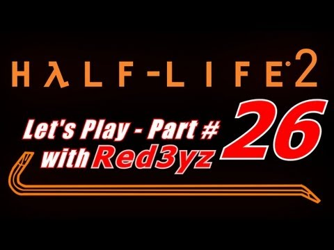 Let's Play Half Life 2 - Part 26 - Cell Block D8