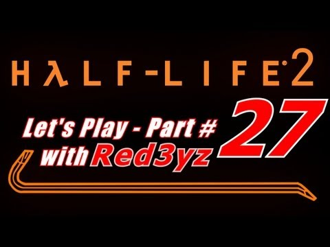 Let's Play Half Life 2 - Part 27 - Hiding In The Corner
