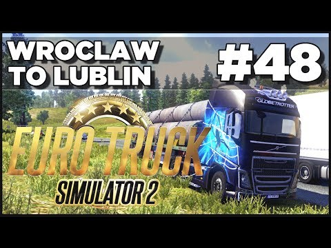Euro Truck Simulator 2 - Ep. 48 - Wroclaw to Lublin - Part 1 & The New Volvo FH