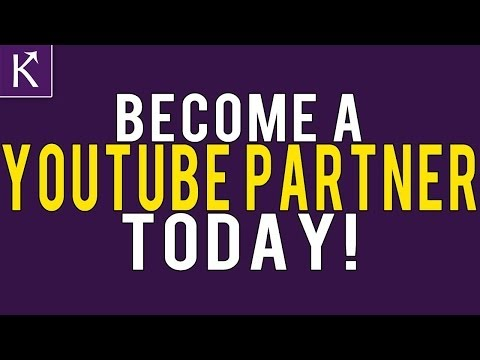 Become a YOUTUBE Partner TODAY!