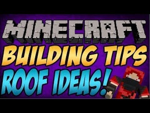 Minecraft: ROOF BUILDING TIPS AND IDEAS!
