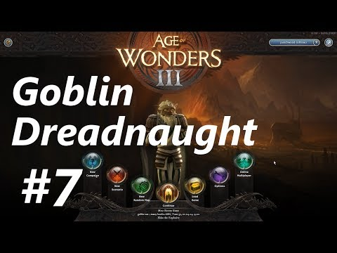 Age of Wonders 3 | E07 | Goblin Dreadnaught Gameplay
