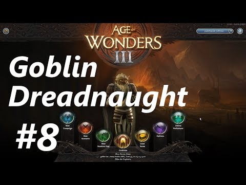 Age of Wonders 3 | E08 | Goblin Dreadnaught Gameplay