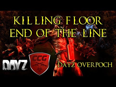 Livestream - Killing Floor End of the Line and DayZ