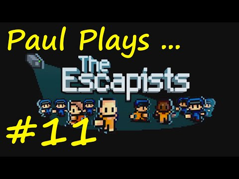The Escapists | E11