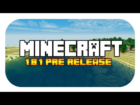 Minecraft 1.8.1  PRE RELEASE 3 ! OUT TODAY!