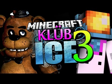 Minecraft | KLUB ICE 3 - Five Nights at Freddy's Joins KLUB ICE!