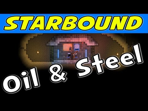 Starbound | E06 Oil and Steel! (Gameplay / Walkthrough)