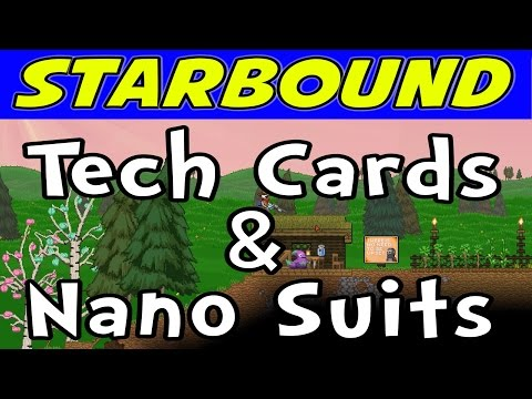 Starbound - E07 - Tech Cards and Nano Suits! (Gameplay / Walkthrough)