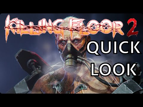 Killing Floor 2 - Quick Look and thoughts