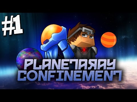 Minecraft Planetary Confinement #1 | THE ADVENTURE CONTINUES... - Vanilla Minecraft Mod Pack