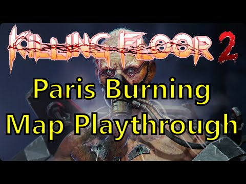 Killing Floor 2 - Burning Paris Playthrough