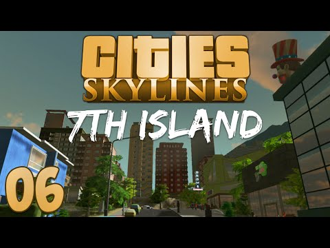 Cities Skylines 7th Island 06 The First Island