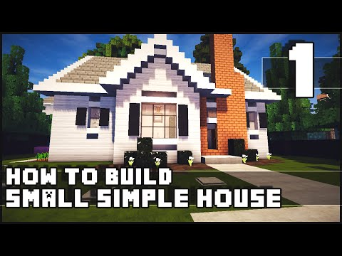 Minecraft - How to Build : Simple Small House - Part 1
