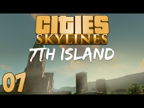 Cities Skylines 7th Island 07 Purdification