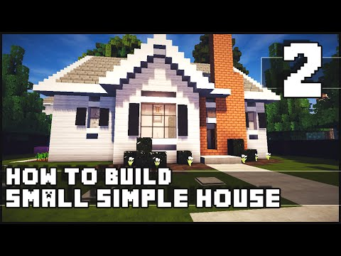 Minecraft - How to Build : Simple Small House - Part 2