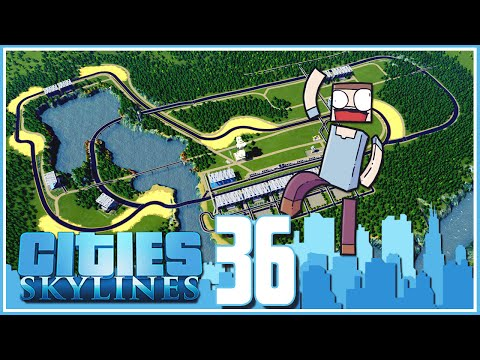 Cities Skylines - Ep.36 : The Race Track!