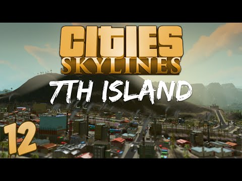 Cities Skylines 7th Island 12 Population Demise