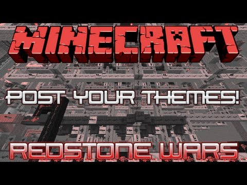 Redstone Wars : Post Your Themes