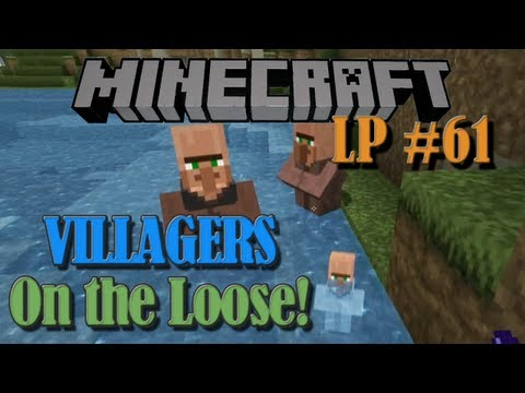 Villagers on the Loose! - Minecraft LP #61