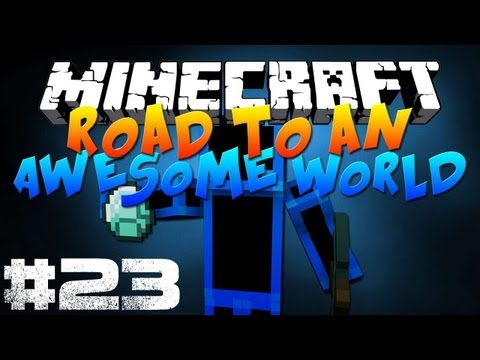 Road to an Awesome World - Episode 23 - 'Try get past this one'